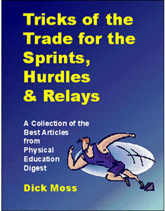 Tricks Of The Trade For The Sprints, Hurdles And Relays